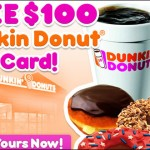Get a free $100 dunkin donuts gift card
